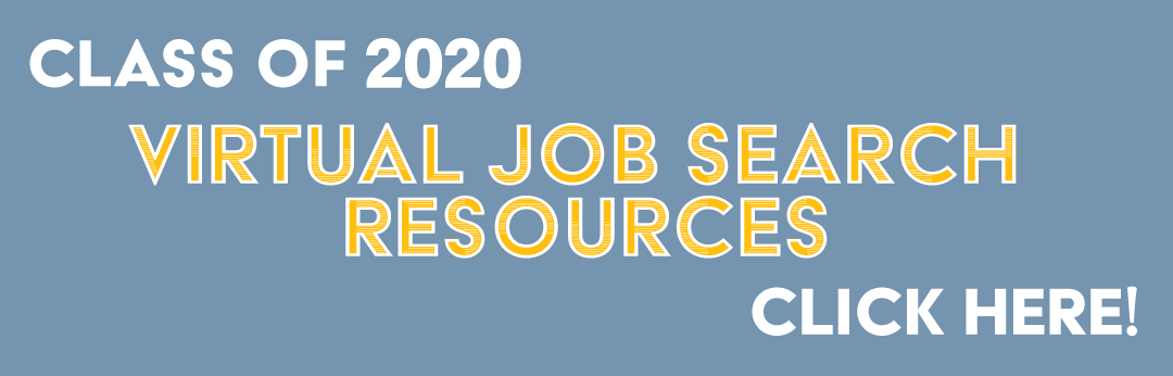 Class of 2020 Virtual Job Search Resources. Click here!