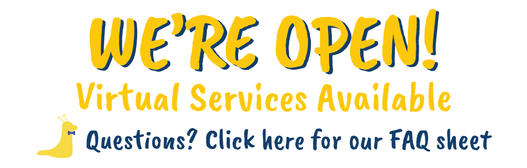 We're Open! Virtual Services Available. Questions? Click here for our FAQ sheet